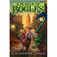 A Plague of Bogles by Jinks, Catherine; Watts, Sarah, 9780544087477