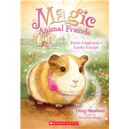 Rosie Gigglepip's Lucky Escape (Magic Animal Friends #8) by Meadows, Daisy, 9780545907477