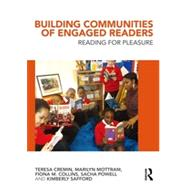 Building Communities of Engaged Readers: Reading for pleasure by Cremin; Teresa, 9781138777477