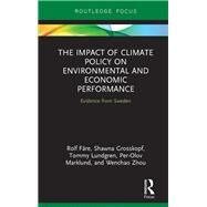 The Impact of Climate Policy on Environmental and Economic Performance: Evidence from Sweden by FSre; Rolf, 9781138847477