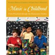 Music in Childhood From Preschool through the Elementary Grades (with Premium Website Printed Access Card) by Campbell, Patricia Shehan; Scott-Kassner, Carol, 9781285057477