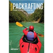 Packrafting Exploring the Wilderness by Portable Boat by Absolon, Molly, 9781493027477