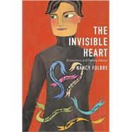 The Invisible Heart by Folbre, Nancy, 9781565847477