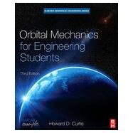 Orbital Mechanics for Engineering Students by Curtis, Howard D., 9780080977478