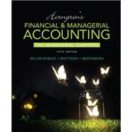 Horngren's Financial & Managerial Accounting, The Managerial Chapters Plus MyAccountingLab with Pearson eText -- Access Card Package by Miller-Nobles, Tracie L.; Mattison, Brenda L.; Matsumura, Ella Mae, 9780134047478