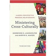 Ministering Cross-culturally by Lingenfelter, Sherwood G.; Mayers, Marvin K., 9780801097478