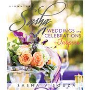 Signature Sasha Weddings and Celebrations to Inspire by Souza, Sasha, 9780825307478