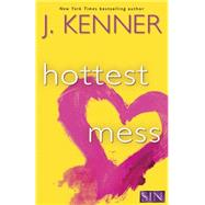 Hottest Mess by Kenner, J., 9781101967478