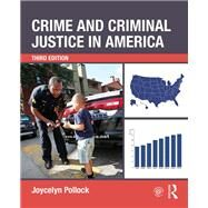 Crime and Criminal Justice in America by Pollock; Joycelyn, 9781138697478