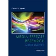 Media Effects Research A Basic Overview by Sparks, Glenn G., 9781305077478