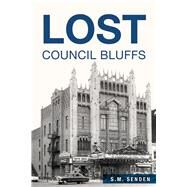 Lost Council Bluffs by Senden, S. M., 9781467137478