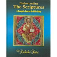 Understanding the Scriptures : A Complete Course on Bible Study by Hahn, Scott; Socias, James, 9781890177478