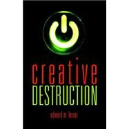 Creative Destruction by Lerner, Edward, 9780809557479