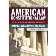 American Constitutional Law: The Bill of Rights and Subsequent Amendments by Rossum, Ralph A.; Tarr, G. Alan, 9780813347479