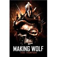 Making Wolf by Thompson, Tade, 9781495607479