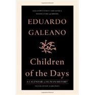 Children of the Days by Galeano, Eduardo, 9781568587479