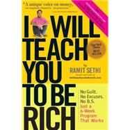 I Will Teach You To Be Rich by Sethi, Ramit, 9780761147480