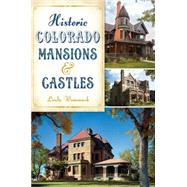 Historic Colorado Mansions & Castles by Wommack, Linda, 9781626197480