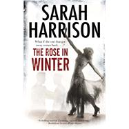 The Rose in Winter by Harrison, Sarah, 9780727887481