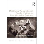 Mobilizing Transnational Gender Politics in Post-Genocide Rwanda by Mageza-Barthel,Rirhandu, 9780815377481