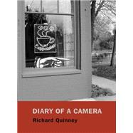 Diary of a Camera by Quinney, Richard, 9780983517481