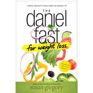 The Daniel Fast for Weight Loss by Gregory, Susan, 9781496407481