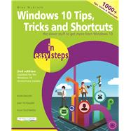 Windows 10 Tips, Tricks & Shortcuts in easy steps Covers the Windows 10 Anniversary Update by McGrath, Mike, 9781840787481