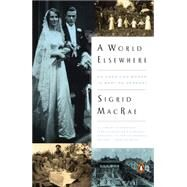 A World Elsewhere: An American Woman in Wartime Germany by Macrae, Sigrid, 9780143127482