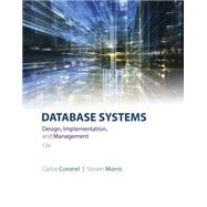 Database Systems Design, Implementation, & Management by Coronel, Carlos; Morris, Steven, 9781305627482