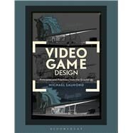 Video Game Design Principles and Practices from the Ground Up by Salmond, Michael, 9781472567482