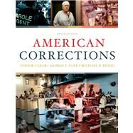 American Corrections by Clear, Todd R.; Cole, George F.; Reisig, Michael D., 9780495807483