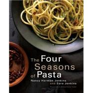 The Four Seasons of Pasta by Jenkins, Nancy Harmon; Jenkins, Sara; Turkell, Michael Harlan, 9780525427483