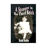 A Stranger in the Third Reich by Bohle, Ruth, 9781401027483
