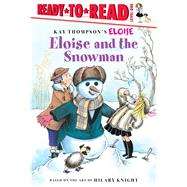 Eloise and the Snowman by Thompson, Kay (CRT); Knight, Hilary (CRT); Lyon, Tammie; McClatchy, Lisa, 9781481467483