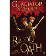 Blood Oath: Book 1 by Scott, Dan, 9781908177483
