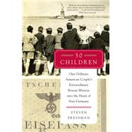 50 Children: One Ordinary American Couple's Extraordinary Rescue Mission into the Heart of Nazi Germany by Pressman, Steven; Shapiro, Paul (AFT), 9780062237484