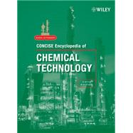 Kirk-Othmer Concise Encyclopedia of Chemical Technology by Unknown, 9780470047484