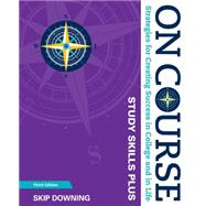 On Course Study Skills Plus Edition by Downing, 9781305397484
