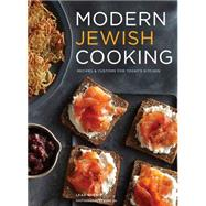 Modern Jewish Cooking: Recipes & Customs for Today's Kitchen by Koenig, Leah; An, Sang, 9781452127484