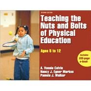 Teaching the Nuts and Bolts of Physical Education : Ages 5 to 12 by Colvin, Allison, 9780736067485