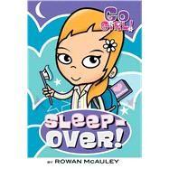 Go Girl! #5: Sleepover! by McAuley, Rowan; Oswald, Ash, 9781250087485