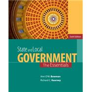 State and Local Government, 6th Edition by Bowman/Kearney, 9781285737485