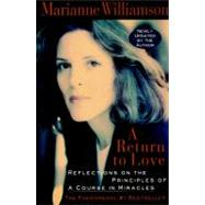 A Return to Love: Reflections on the Principles of a Course in Miracles by Williamson, Marianne, 9780060927486