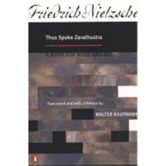 Thus Spoke Zarathustra : A Book for All and None by Nietzsche, Friedrich Wilhelm, 9780140047486