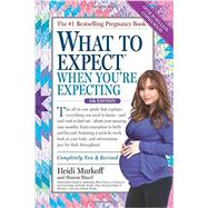 What to Expect When You're Expecting by Murkoff, Heidi Eisenberg; Mazel, Sharon, 9780761187486