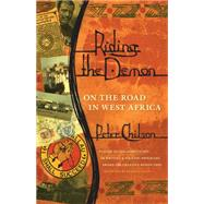 Riding the Demon: On the Road in West Africa by Chilson, Peter; Galvin, James, 9780820347486