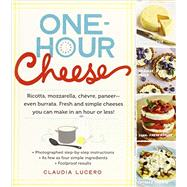 One-Hour Cheese by Lucero, Claudia, 9780761177487