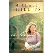 The Inheritance by Phillips, Michael, 9780764217487