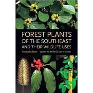 Forest Plants Of The Southeast And Their Wildlife Uses by Miller, James, 9780820327488