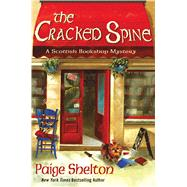 The Cracked Spine A Scottish Bookshop Mystery by Shelton, Paige, 9781250057488